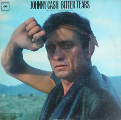 Bitter Tears - Recorded by Johnny Cash